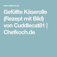 Gefüllte Käserolle (Rezept mit Bild) von Cuddlecat81   Chefkoch.de