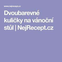 Dvoubarevné kuličky na vánoční stůl | NejRecept.cz