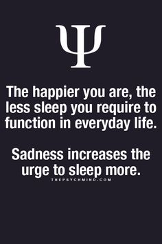 That makes sense. When I get depressed I just feel like lying in bed and sleeping.