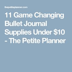 11 Game Changing Bullet Journal Supplies Under $10 - The Petite Planner