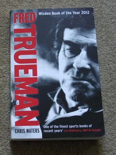 Fred Trueman - Biography written by Chris Waters