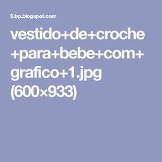 vestido+de+croche+para+bebe+com+grafico+1.jpg (600×933)