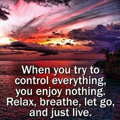 when you try to control everything life quotes quotes positive quotes quote life positive wise advice wisdom life lessons positive quote by Time Quotes Life, Life Quotes Love, Quotes To Live By, Best Quotes, Funny Quotes, Favorite Quotes, Nice Quotes, Awesome Quotes, Quotable Quotes