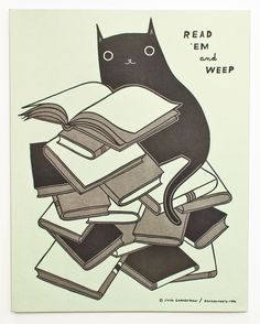 Read 'em and weep - black cat letterpress print from http://shop.boygirlparty.com/products/read-em-and-weep-letterpress-print