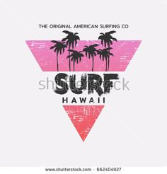 Vector illustration on the theme of surf and surfing in Hawaii. Cool Shirt Designs, Beach Illustration, Surf Design, Hawaii Surf, Grunge, Graphic Design Inspiration, New Art, Vintage Designs, Surfing