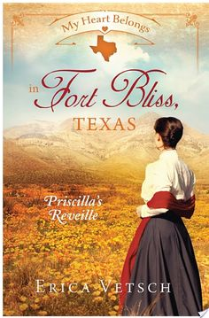 My Heart Belongs in Fort Bliss, Texas By Erica Vetsch - More Than a Review