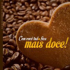 Com você tudo fica mais #doce! #cafe www.ganhecomcafe.com