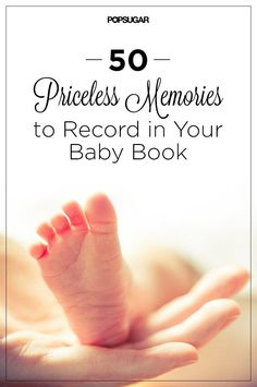 50 Priceless Memories to Record in Your Baby Book