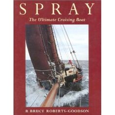 Spray: The Ultimate Cruising Boat (Hardcover)  http://flavoredbutterrecipes.com/amazonimage.php?p=0924486872  0924486872