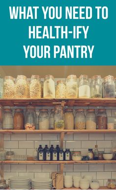 What you need to health-ify your pantry | Healthy Belly Happy Mind