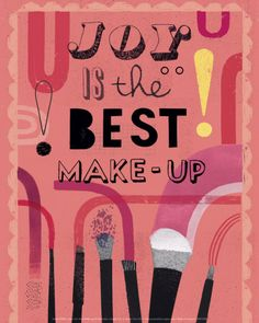 Joy is the Best Make-Up #quote http://pinterest.com/pin/89790586292550143/repin/