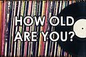 Can We Guess Your Age With Music Questions? Apparently, I am between 53 and 68... I'm actually 32