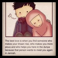 The best love is when you find someone who makes your imaan rise, who makes you more pious and who helps you here in the dunya because that person wants to meet you again in Jannah.alhamdulilah thats my hubby. Religious Quotes, Islamic Quotes, Muslim Quotes, Islamic Teachings, Quran Quotes, Hindi Quotes, Quotations, Beautiful Words, Halal Love