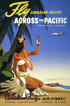 """Woman waves to a Canadian Pacific airplane in a travel poster to promote """"Fly Canadian Pacific across the Pacific Pressurized aircraft"""". A silkscreen color print at x 61 cm.åÊAdvertising poster f Pacific Girls, South Pacific, Pacific Airlines, Airline Travel, Air Travel, Travel Ads, Travel Agency, Tourism Poster, Poster Poster"""