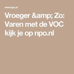 Vroeger & Zo: Varen met de VOC kijk je op npo.nl