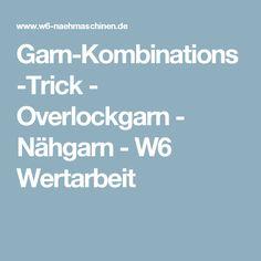 Garn-Kombinations-Trick - Overlockgarn - Nähgarn - W6 Wertarbeit