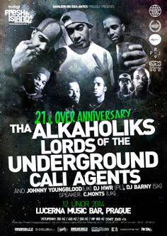 12.2.2014 21&OVER Anniversary - LMB  Tha Alkaholiks (J-Ro, Tash, E-Swift / USA) Lords of the Undeground (Mr. Funke, DoItAll, DJ Lord Jazz / USA) Cali Agents (Rasco, Planet Asia / USA)