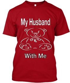 My Husband With Me Deep Red T-Shirt Front