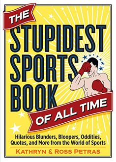The Stupidest Sports Book of All Time: Hilarious Blunders... https://www.amazon.com/dp/076118998X/ref=cm_sw_r_pi_dp_x_DtWgzb8XGRCMF