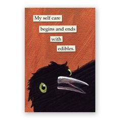 Self Care Edibles Magnet - Bird - Humor - Gift - Stocking Stuffer - Mincing Mockingbird Weird Birds, Funny Birds, Bird Quotes, Quotes Quotes, Gifts For Boss, White Elephant Gifts, Birthday Quotes, Self Care, Laugh Out Loud