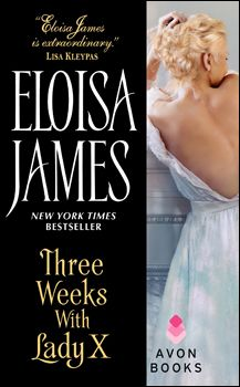 Three Weeks With Lady X (Desperate Duchesses, Book 7) by Eloisa James - historical romance
