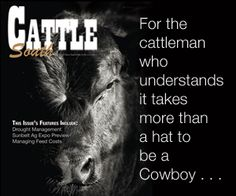 For the cattlemen who understands it takes more than a hat to be a Cowboy