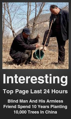 Top Interesting link on telezkope.com. With a score of 12690. --- Blind Man And His Armless Friend Spend 10 Years Planting 10,000 Trees In China. --- #telezkopeinteresting --- Brought to you by telezkope.com - socially ranked goodness.