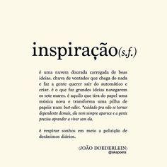 """""""... inspiração dos meus sonhos não quero acordar, quero ficar só contigo"""""""