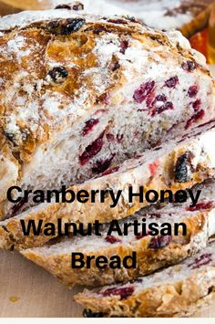 Cranberry Honey Walnut Artisan Bread - The loaf was over browned and too crusty. I lowered the temp after 30 min to 400 but I think it could have been lowered to begin, or shorten time Artisan Bread Recipes, Sourdough Recipes, Bread Machine Recipes, Sweet Sourdough Bread Recipe, Yeast Bread Recipes, Baking Recipes, Cookie Recipes, Cranberry Butter Recipe, Cranberry Walnut Bread