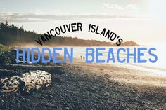 awesome 6 Beaches to Explore on Vancouver Island. Vancouver Island, Visit Vancouver, Rocky Mountains, Ottawa, Places To Travel, Places To Go, French Beach, China Beach, The Sound Of Waves