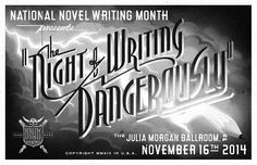 Night of Writing Dangerously 2014 Poster  Next  year i am  going  to  this with or with  out a plus one... this looks like too much  fun  to  miss.