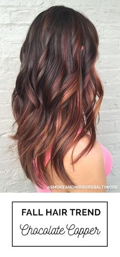 Chocolate Copper is the perfect Fall Hair Color for Brunettes! With it's rich brown base accented with copper and caramel highlights balayaged in   Hair By Holly Wiitala of Smoke and Mirrors Salon Baltimore