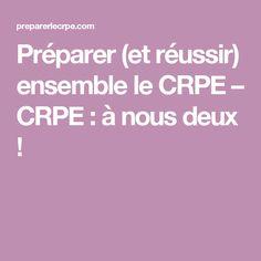 Préparer (et réussir) ensemble le CRPE – CRPE : à nous deux !