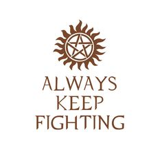 Supernatural Always Keep Fighting Decal by DakotasDecals on Etsy