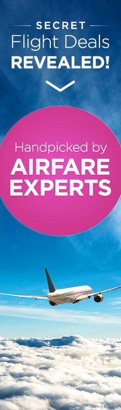 Always get the cheapest deal on flights.  We aggregate the best airfare deals…