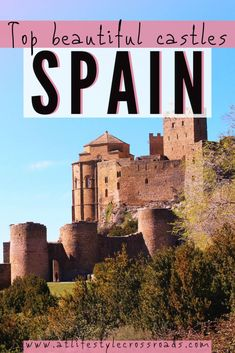 Do you like visiting castles in Europe? - Check this list of my favorite dreamy Spanish castles and get ready to channel your inner royalty! #spain #travel #castles | Castles in Spain | Beautiful Fairytale Castles in Europe | Spain things to Do