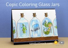 Copic Coloring Glass Jars Flora Fauna's Mermaid Kisses had a jar. So those who've been around here a while will know…I had to put stuff in them! (I may need a playlist for all my …
