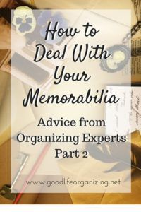 How to Deal With Your Memorabilia Part 2 | Good Life Organizing