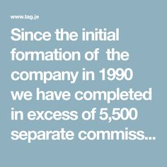 Since the initial formation of �the company in 1990 we have completed in excess of 5,500 separate commissions for our clients throughout the Channel Islands and the UK.