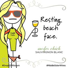 The only cure for resting beach face: Middle Sister Surfer Chick Sauvignon Blanc. Stock up for summer: