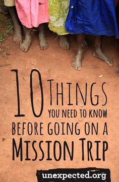 Are you planning to go on a mission trip? Things may not always be as they seem. Having gone on a number of mission trips and adopted internationally, I have some tips to share before you head overseas.