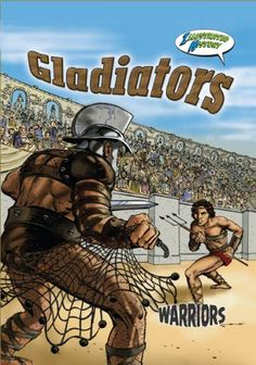 Gladiators (Warriors Graphic Illustrated) by Joanne Mattern