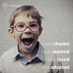 Chosen, Wanted, Loved, Adopted.   #Adoption #Adopt #Foster #AdoptionAgency #AdoptionAgencies #Love #Family  Adoption.Org
