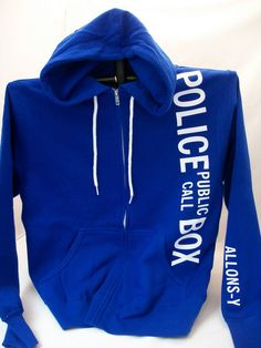 Police Box Hoodie Cobalt Blue with You Choose Sleeve by Geekiana.  Ohemgee! WANT!! But which phrase?