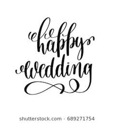 happy wedding black and white hand ink lettering phrase celebration wedding design greeting card, photography overlay, calligraphy raster version illustration Wedding Caligraphy, Wedding Letters, Wedding Fonts, Wedding Quotes, Wedding Wishes Messages, Cute Calligraphy, Caligraphy Alphabet, Bicycle Painting, Cursive Fonts