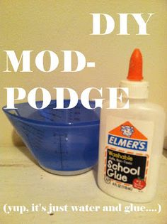 How to Make DIY Mod-Podge Decoupage: Materials *multi-purpose white glue *water  1. Heat glue in the microwave until warm and mix with boiling water. (ex. two bottles of glue to one bottles worth of water) Stir together until it is an even consistency.