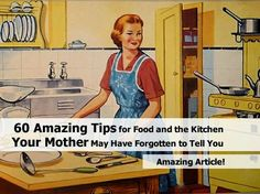 60 Amazing Food & Kitchen Tips Your Mother May Not Have Told You About ~ DIY Craft Project