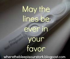 """""""May the lines be ever in your favor"""" #infertility #odds www.wherethebleepisourstork.blogspot.com"""