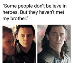 I can't tell if that's Loki or Thor talking...And that's awesome.