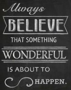 I do believe it. Because in my life 3 wonderful things have already happened. I choose to believe that some good news is coming. Life Quotes Love, Great Quotes, Quotes To Live By, Me Quotes, Motivational Quotes, Inspirational Quotes, Quotes Women, The Words, Affirmations